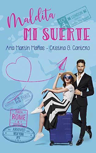 Maldita mi suerte, Suerte 01 – Ana Martín Mañas & Cristina G. Cantero  (Rom)  41%2B6CS5k4sL