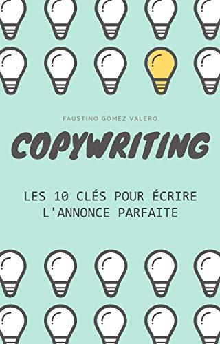 Couverture du livre COPYWRITING - Les 10 clés pour écrire l'annonce parfaite