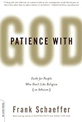 Patience With God: Faith for People Who Don't Like Religion (or Atheism): 256 by Frank Schaeffer (26-Oct-2010) Paperback