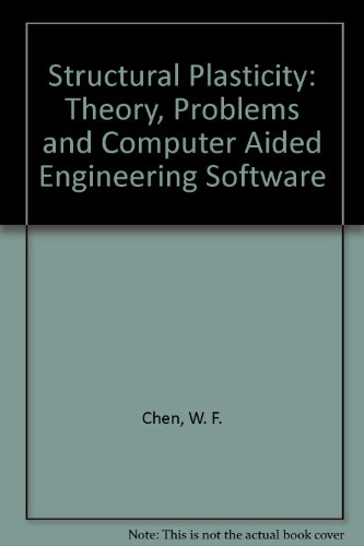 Structural Plasticity: Theory, Problems and Computer Aided Engineering Software