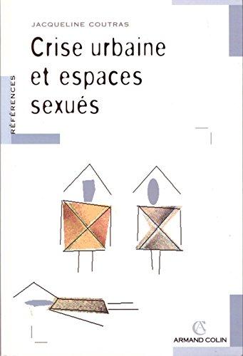 Crise urbaine et espaces sexués