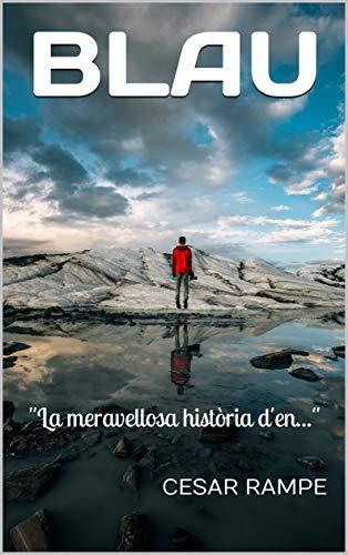 Blau: (Catalan Edition) eBook: Cesar Rampe: Amazon.es: Tienda Kindle