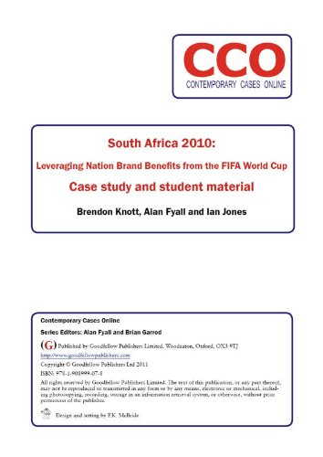 South Africa 2010: Leveraging Nation Brand Benefits from the FIFA World Cup (Contemporary Cases Online)