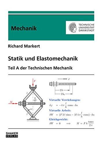 Statik und Elastomechanik: Teil A der Technischen Mechanik (Berichte aus der Mechanik)