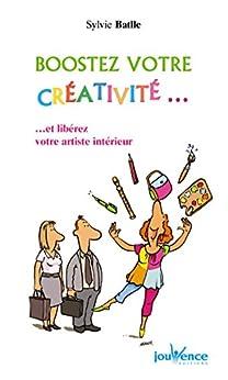 Boostez votre créativité... (Les Pratiques Jouvence t. 169)