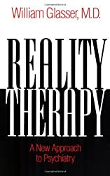 Reality Therapy: A New Approach to Psychiatry [ REALITY THERAPY: A NEW APPROACH TO PSYCHIATRY ] By Glasser, William ( Author )Feb-26-1975 Paperback