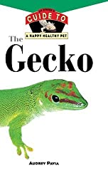 The Gecko: An Owner's Guide to a Happy Healthy Pet (Your Happy Healthy P) by Audrey Pavia (1998-12-04)
