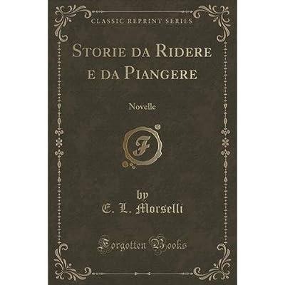 Storie Da Ridere E Da Piangere: Novelle (Classic Reprint)