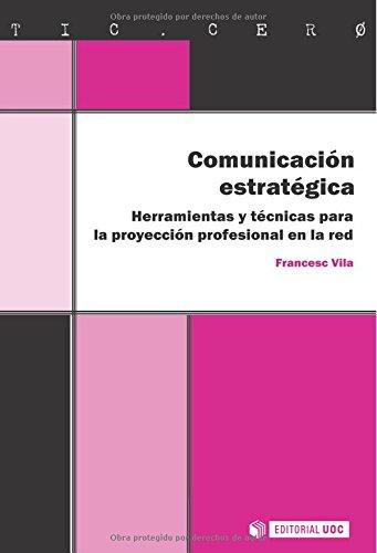 Comunicación estratégica (TIC.CERO) por Francesc  Vila