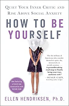 Ebooks How to Be Yourself: Quiet Your Inner Critic and Rise Above Social Anxiety Descargar Epub