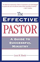 The Effective Pastor: A Guide to Successful Ministry (Theology and the Sciences) by Louis W. Bloede (1996-06-01)