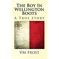 [ THE BOY IN WELLINGTON BOOTS ] by Frost, VM ( AUTHOR ) Feb-13-2014 [ Paperback ]