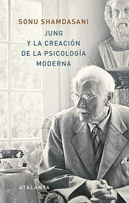 Jung y la creación de la psicología moderna (MEMORIA MUNDI) por SONU SHAMDASANI