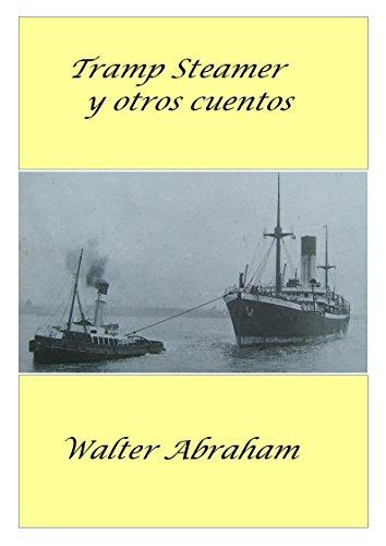 Tramp steamer y otros cuentos por walter abraham