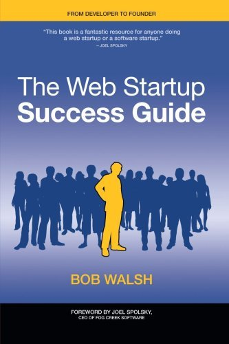 The Web Startup Success Guide (Books for Professionals by Professionals) (English Edition)