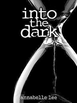 Into the dark di [Lee, Annabelle]