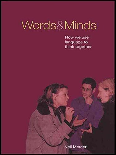 [Words and Minds: How We Use Language to Think Together] (By: Neil Mercer) [published: September, 2000]