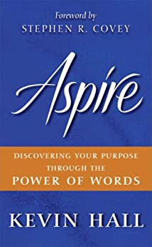Aspire: Discovering Your Purpose Through the Power of Words von [Hall, Kevin]