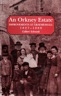 An Orkney Estate: Improvements at Graemeshall, 1827-88 (Schrank Century 19th)