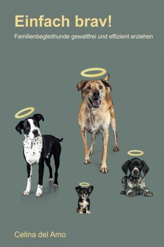 Einfach brav!: Hundetraining gewaltfrei und effizient