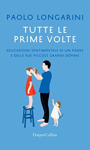 Tutte le prime volte (Italian Edition)