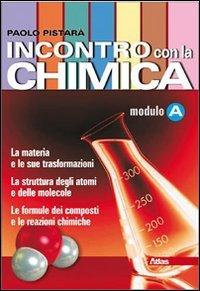 Incontro con la chimica. Tomo A. Per le Scuole superiori. Con espansione online