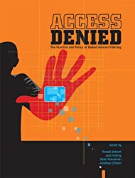 Access Denied - The Practice and Policy of Global Internet Filtering