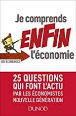 Je comprends ENFIN l'économie - 25 questions qui font l'actu par les économistes nouvelle générations de BSI Economics