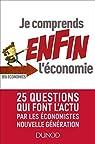 Je comprends ENFIN l'économie - 25 questions qui font l'actu par les économistes nouvelle génération