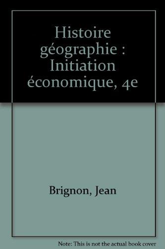 Histoire géographie : Initiation économique, 4e