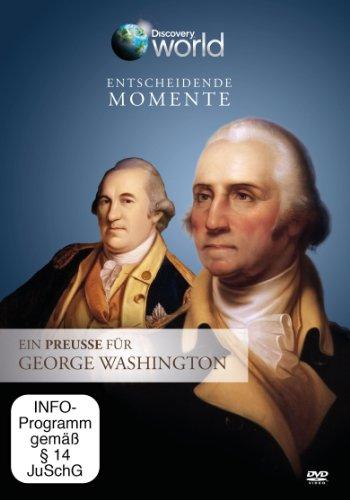 Entscheidende Momente - Ein Preusse für George Washington