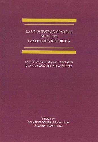 Universidad Central durante la Segunda República,La (Instituto Antonio de Nebrija) por Eduardo González Calleja