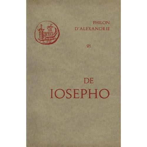 Oeuvres de Philon d'Alexandrie. De Iosepho, volume 21