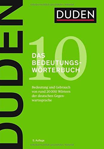 Duden – Bedeutungswörterbuch: Bedeutung und Gebrauch von rund 20 000 Wörtern der deutschen Gegenwartssprache (Duden - Deutsche Sprache in 12 Bänden)