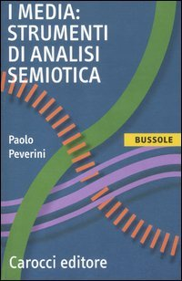 I media: strumenti di analisi semiotica
