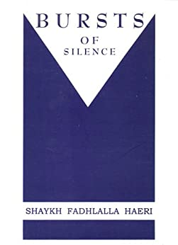Bursts of Silence (English Edition) di [Haeri, Shaykh Fadhlalla]