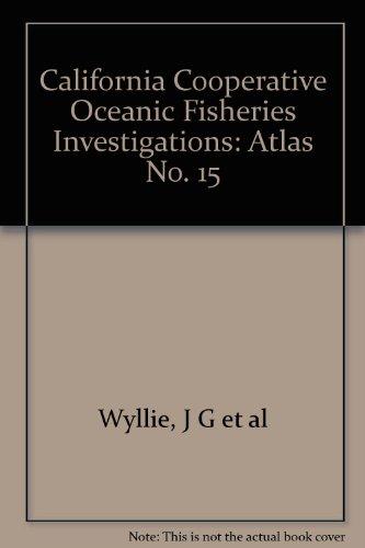 California Cooperative Oceanic Fisheries Investigations: Atlas No. 15 par J G et al Wyllie