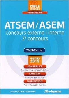 Agent territorial spcialis des coles maternelles/Agent spcialis des coles maternelles ATSEM/ASEM : Concours externe, interne, 3e concours de Isabelle Gouault-Farissier ( 9 mars 2015 )