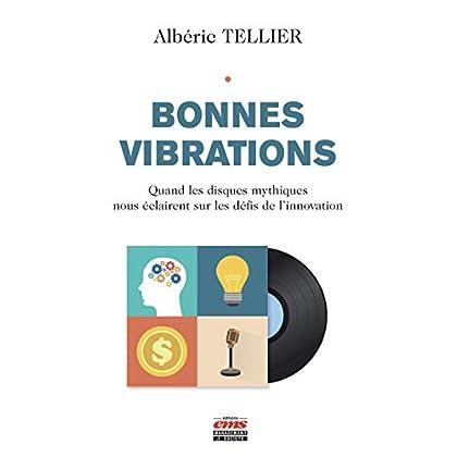 Bonnes vibrations: Quand les disques mythiques nous éclairent sur les défis de l'innovation