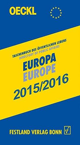 OECKL. Taschenbuch des Öffentlichen Lebens – Europa 2015/2016 – Buchausgabe, 20. Jahrgang: Directory of Public Affairs – Europe and International Alliances 2015/2016 - print-edition, 20th edition