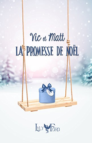 Vic et Matt - La promesse de Noël (French Edition)