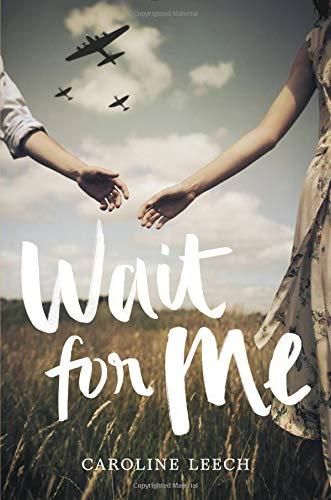 Wait for Me por Caroline Leech
