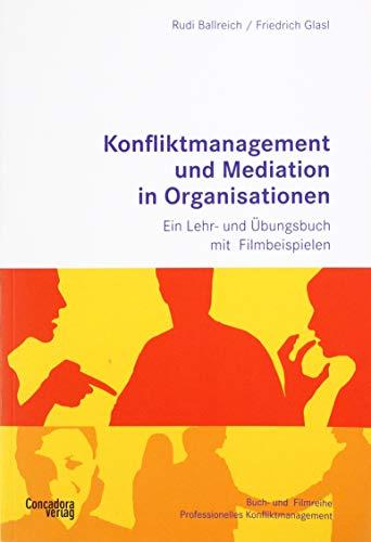 Konfliktmanagement und Mediation in Organisationen:\nEin Lehr- und Übungsbuch mit Filmbeispielen zum Streamen, Buch-&-Film-Reihe Professionelles Konfliktmanagement