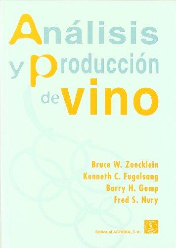 Analisis y Produccion de Vino por Bruce W. Zoecklein