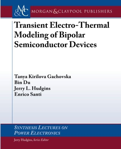 Transient Electro-Thermal Modeling on Bipolar Power Semiconductor Devices (Synthesis Lectures on Power Electronics) - Power Devices Semiconductor