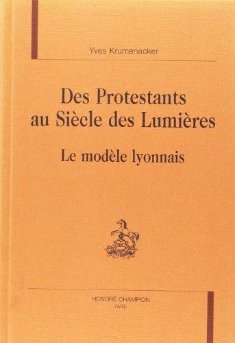 Des protestants au siecle des lumieres. le modele lyonnais.