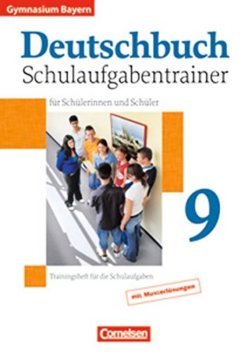 Deutschbuch Gymnasium - Bayern / 9. Jahrgangsstufe - Schulaufgabentrainer mit Lösungen,