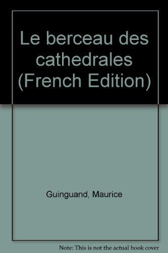 Le berceau des cathédrales par Maurice Guinguand