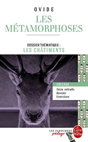 Les Métamorphoses (Edition pédagogique): Dossier thématique : Les Chtiments par Ovide