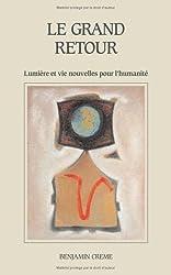 Le Grand Retour - Lumière et vie nouvelles pour l'humanité